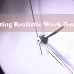 Realistic Work Schedule